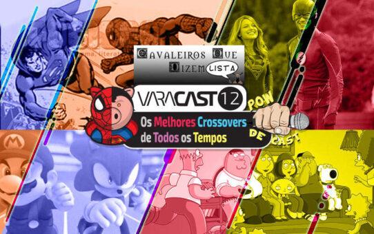 Varacast #12 - Os Melhores Crossovers de Todos os Tempos