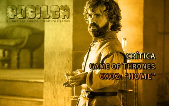 Crítica | Game of Thrones - 6x02: Home