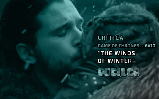 Crítica | Game of Thrones - 6x10: The Winds of Winter