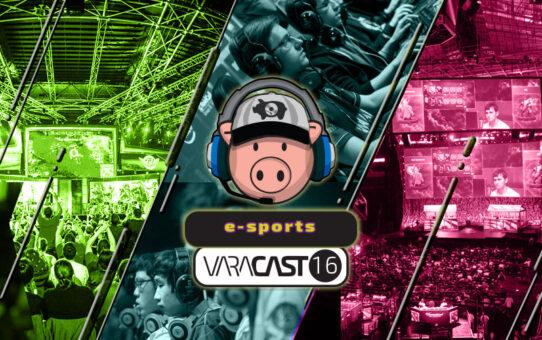 Varacast #16:  e-Sports