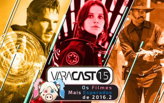 Varacast #15 - Os Filmes Mais Esperados de 2016 (2º Semestre)