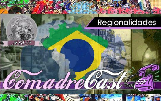 ComadreCast #002 - Regionalismos