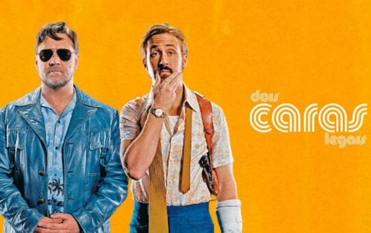 Crítica | Dois Caras Legais (The Nice Guys)