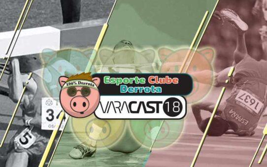 Varacast #18: Esporte Clube Derrota