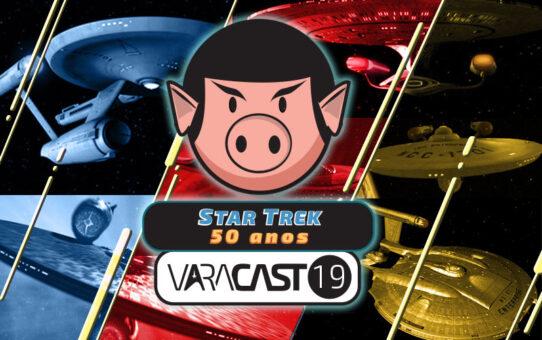Varacast #19 - Star Trek: Uma Jornada de 50 anos