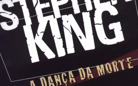 Resenha de Livro | A Dança da Morte (Stephen King)