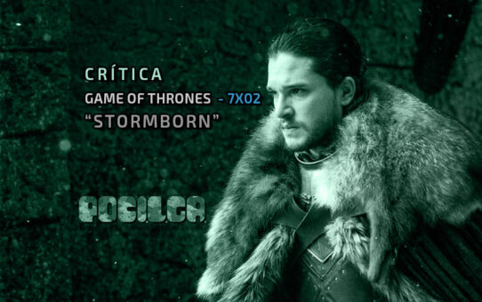 Crítica | Game of Thrones - 7x02: Stormborn
