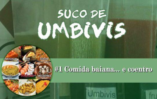 Suco de Umbivis 01 - Comida baiana e... coentro!