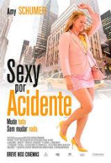 Sexy por Acidente, cartaz