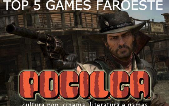 Top 5 | Os Melhores Games de Faroeste
