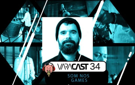 Varacast #34 - Som nos games