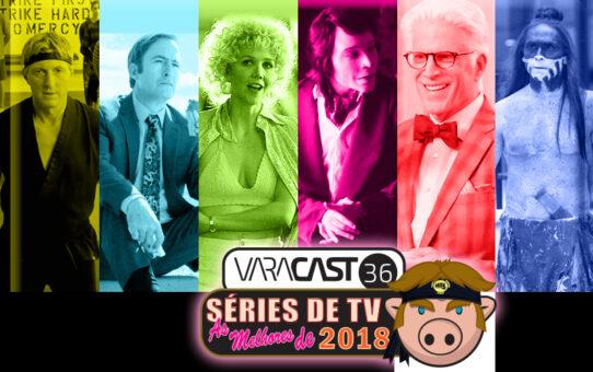 Varacast #36 - As Melhores Séries de 2018