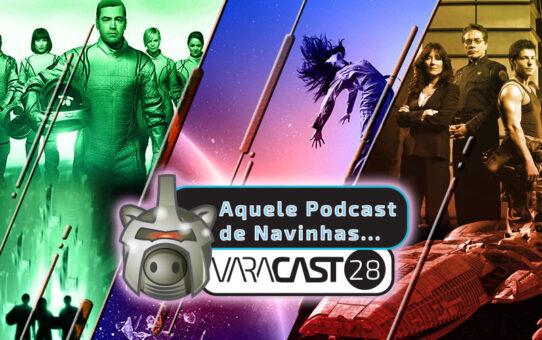 Varacast #28 – Séries Espaciais Especiais (Navinhas)