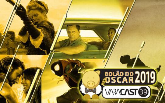 Varacast #39 - Bolão do Oscar de 2019