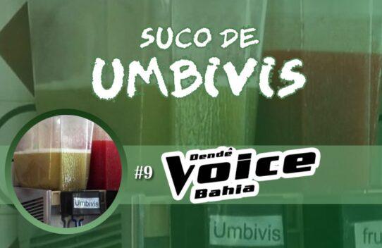 Suco de Umbivis 09 - Dendê Voice Bahia