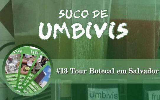 Suco de Umbivis 13 - Tour Botecal em Salvador