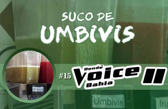 Suco de Umbivis 15 - Dendê Voice Bahia II